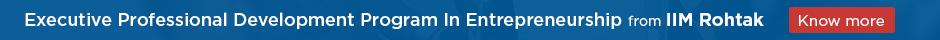 IIM Rohtak - Executive Program in Entrepreneurship